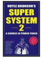 Doyle Brunson's Super System II: A Course in Power Poker